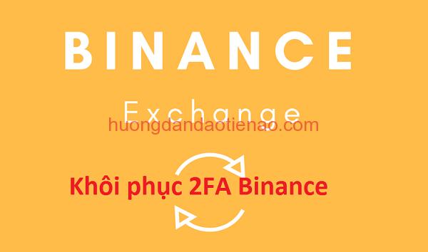 Khôi phục 2FA binance